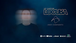 Andy Comparato - Lo Llaman Locura (Lyric Video)