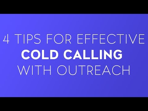 4 Tips For Effective Cold Calling With Outreach