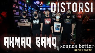 AHMAD BAND - DISTORSI - SOUNDS BETTER