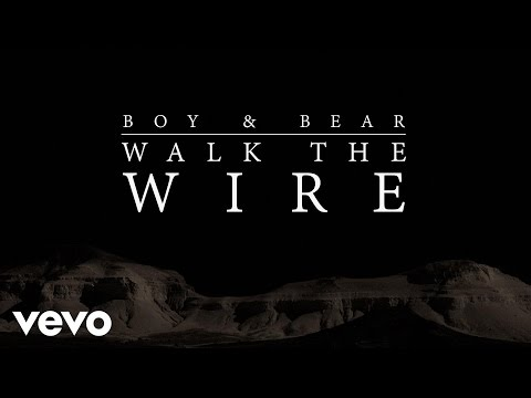 preview Boy & Bear - Walk The Wire from youtube