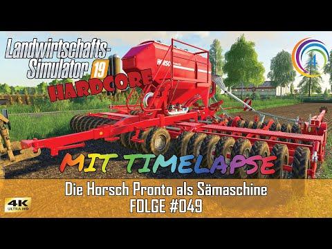 ls19---hardcore-#049-|-die-horsch-pronto-als-sämaschine-|-fs19-|-let's-play-|-mit-timelapse-[4k]
