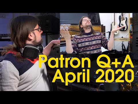 Music theory, tape techniques, inspiration | Patreon Q+A April 2020