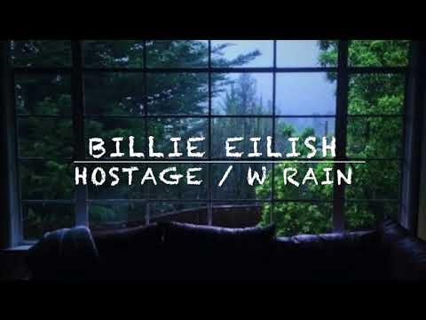 Billie Eilish: Hostage (rain Audio)