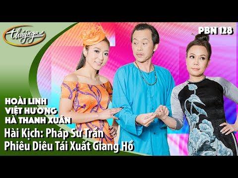 PBN 128 | Hài Kịch Hoài Linh, Việt Hương, Hà Thanh Xuân