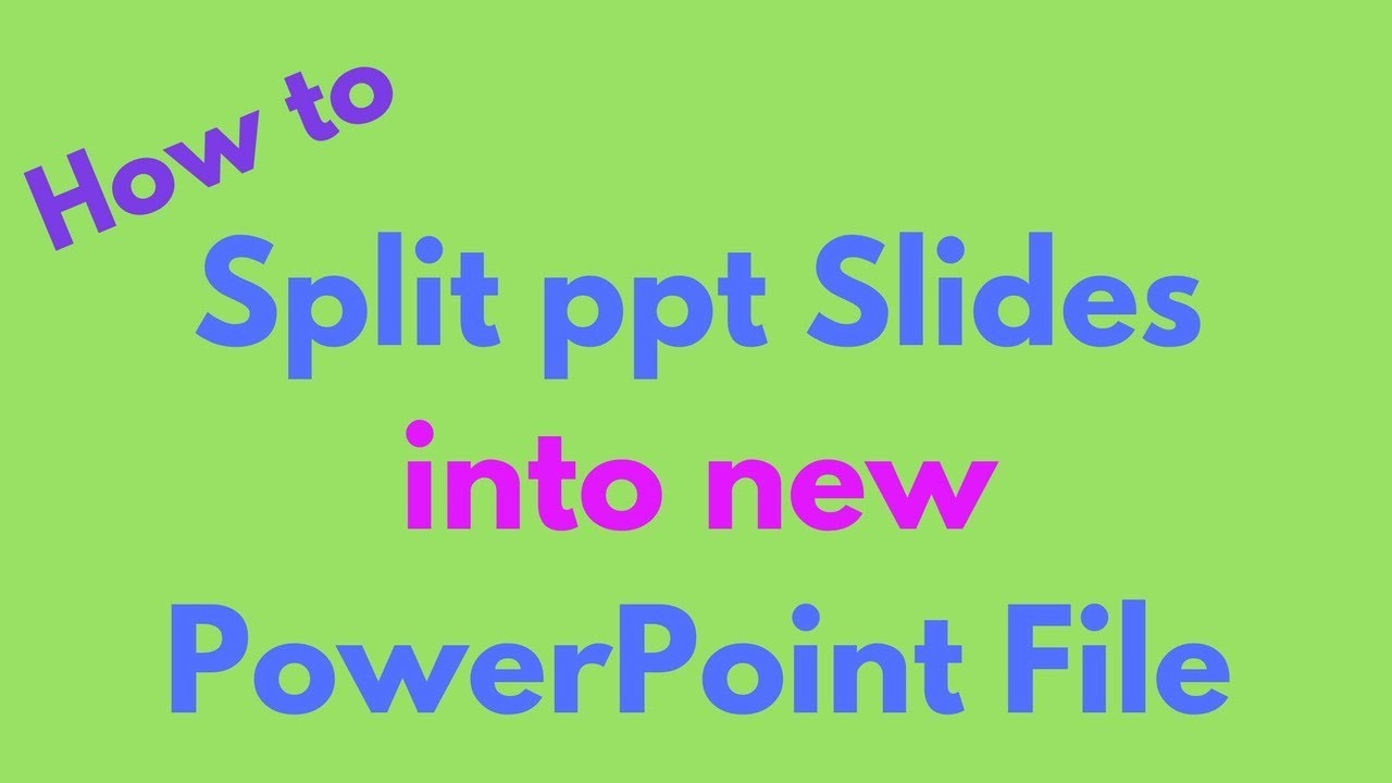 how to split ppt slides into new powerpoint file powerpoint files
