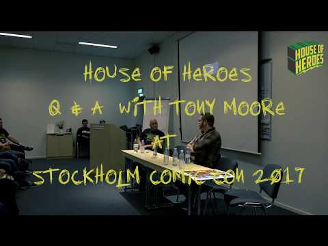 House of Heroes - Q & A with Tony Moore at Comic Con Stockholm 2017