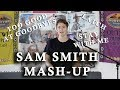 Download SAM SMITH MASHUP - Goodbyes / Latch / Stay With Me