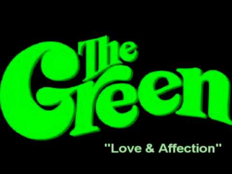The Green- Love & Affection (NEW)