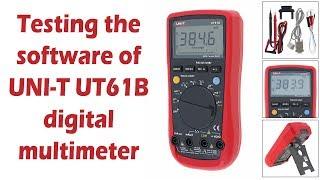 تجربة#(1) اختبار ملتيميتر | Testing the software of UNI-T UT61B digital multimeter
