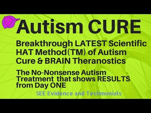 Autism Cure : Breakthrough HAT Method (TM) Cure for Autism | Autism Can be Cured ! See Proof