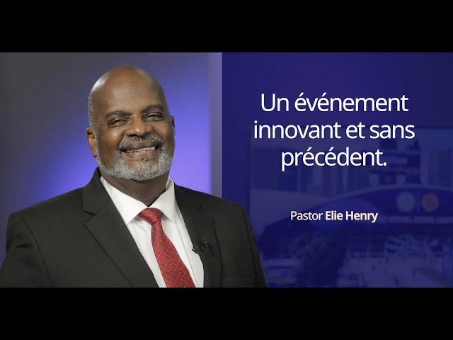 Un événement innovant et sans précédent / Pasteur Elie Henry