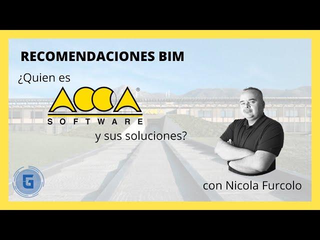 Quien es ACCA Software y sus soluciones con Nicola Furcolo | Recomendaciones BIM