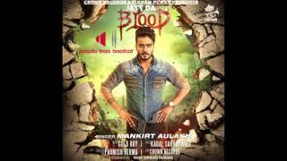JATT DA BLOOD [BASS BOOSTED] || MANKIRAT AULAKH || LATEST PUNJABI SONGS 2016