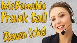 FUNNY McDonalds Prank Call (Semen Coke)