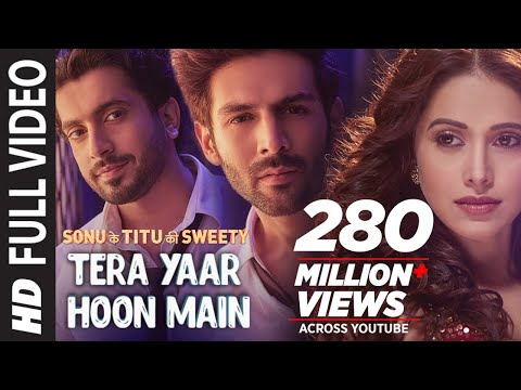 Mix - Full Video: Tera Yaar Hoon Main | Sonu Ke Titu Ki Sweety | Arijit Singh Rochak Kohli | Song 2018