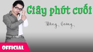 Giây Phút Cuối - Bằng Cường [Official Audio]