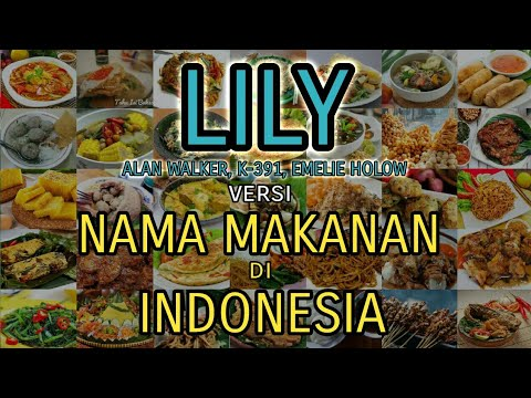 parody-song-alan-walker---lily-  -version-of-the-name-food-in-indonesia