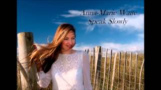 Anna-Marie Waite - Speak Slowly