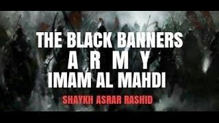 The Black Banners Army & Imam Al Mahdi | Shaykh Asrar Rashid