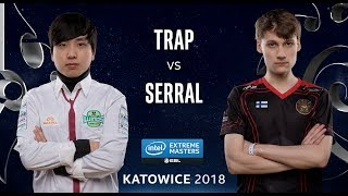 Starcraft II - Trap [P] vs. Serral [Z] - Quarter Final - IEM Katowice 2018