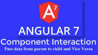 Angular 7 Tutorial by TechTechTuts:Component Interaction | Sharing Data Between Angular 7 Components