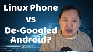 Linux Phone vs. De-Googled Android AOSP - Which is better for Privacy?