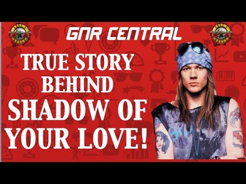 Guns N' Roses: The True Story Behind Shadow of Your Love! Lyric Video Released!