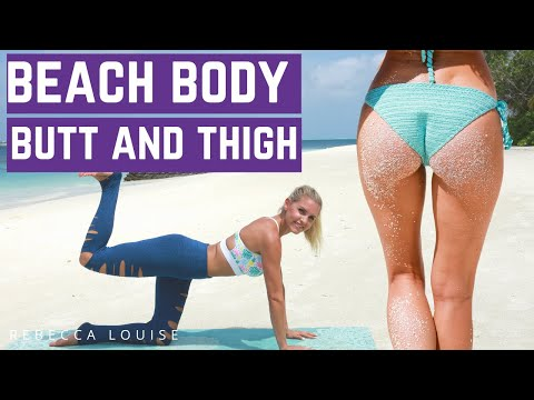 Butt & Thigh Workout - BEACH BODY | Rebecca Louise