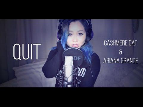 [Risa♛Mei] Quit - Cashmere Cat & Ariana Grande Cover