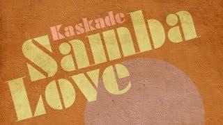 Kaskade - Samba Love (Redux Extended Edit)