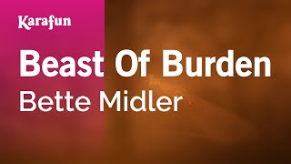 Karaoke Beast Of Burden - Bette Midler *
