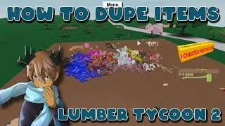 HOW TO DUPE ITEMS! (BRAND NEW METHOD! [NOT PATCHED!] LUMBER TYCOON 2 ROBLOX