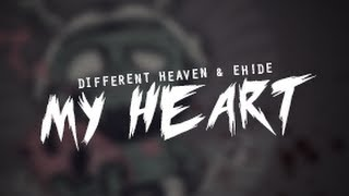 Video Different Heaven & EH!DE - My Heart download MP3, 3GP, MP4, WEBM, AVI, FLV Oktober 2017
