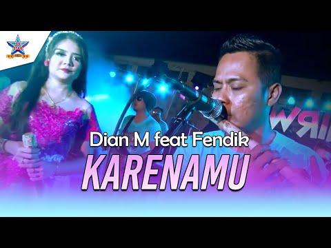 Free Download Dian M Feat Fendik - Karenamu [official Music Video] Mp3 dan Mp4