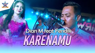 Dian M feat Fendik - Karenamu [official music video]