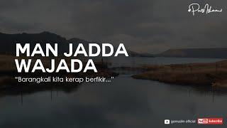 Man Jadda Wajada | Puisi Islami