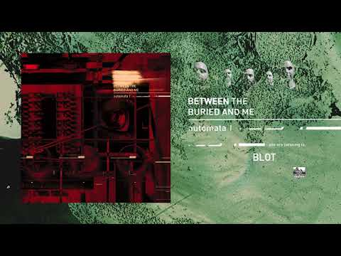 BETWEEN THE BURIED AND ME - Blot