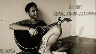 Download Our Story - Kebahagiaanmu Surga Untukku Cover gitar