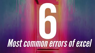 Download 6 Most Common Errors in Excel and How to Solve Them - Easy Explain Mp3 and Videos
