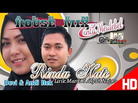 DEVI - RINDU HATE ( Album House Mix Cinta Meulebel ) HD Video Quality 2017