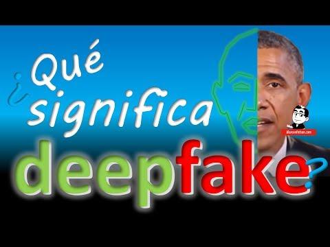 ¿Qué significa Deepfake?