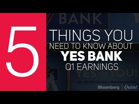 5 Things To Know About YES Bank Q1 Earnings
