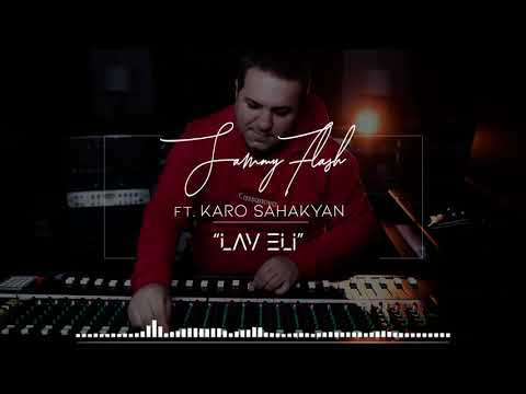 Sammy Flash  Ft. Karo Sahakyan - Lav Eli