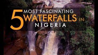 Top 5 Fascinating Waterfalls in Nigeria [2017]