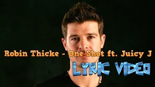 Robin Thicke - One Shot ft. Juicy J (LYRIC VIDEO)