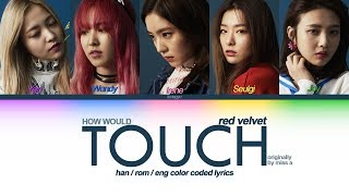 """how would red velvet sing """"touch"""" by miss a (the velvet touc…"""