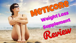Meticore Review 👙 | [Weight Loss Supplement 💊 Pills] | D…