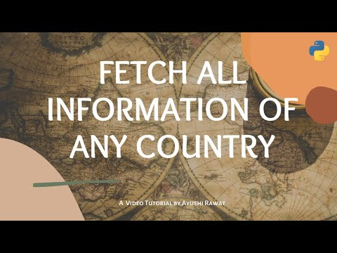 Fetch All Information of any Country | Python Project