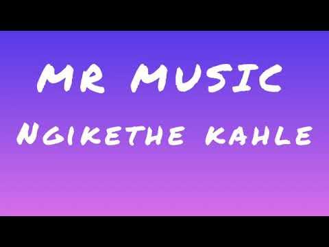 Mr Music Ngikhethe Kahle Youtube
