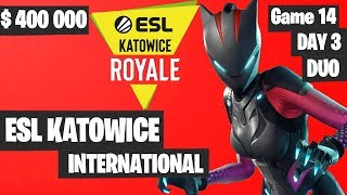 Fortnite ESL Katowice INTERNATIONAL Tournament DUO Game 14 Highlights DAY 3 Fortnite Tournament 2019